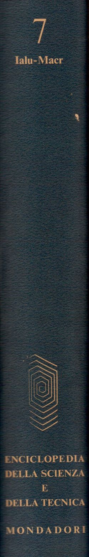 Enciclopedia della Scienza e della Tecnica. Vol. 7 Ialu-Macr, AA. VV.