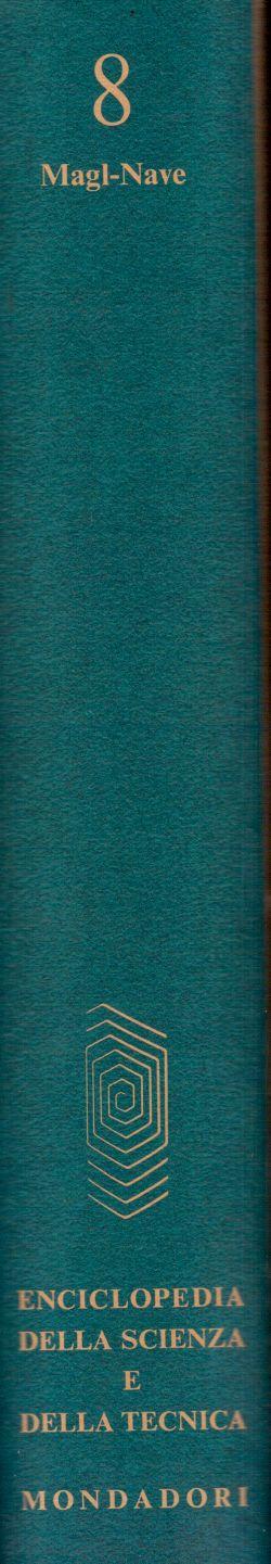 Enciclopedia della Scienza e della Tecnica. Vol. 8 Magl-Nave, AA. VV.