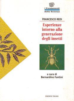Esperienze intorno alla generazione degli insetti, Francesco Redi, a cura di Bernardino Fantini
