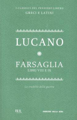 Farsaglia, libri VIII e IX, La crudeltà della guerra, Lucano