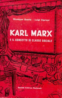 Karl Marx eil concetto di classe sociale, Giuseppe Quarta, Luigi Cipriani