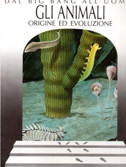 Gli animali origine ed evoluzione. Dal Big Bang all'uomo, Cristiano Dal Sasso