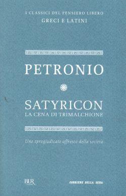 Satyricon, la cena di Trimalchione, uno spregiudicato affresco della società, Petronio