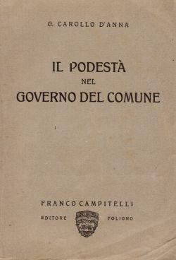Il Podestà nel governo del Comune, G. Carollo D'Anna