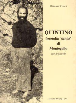 """Quintino l'eremita """"Santo"""" di Montegallo, eco di ricordi, Domenico Ferretti"""