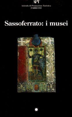 Sassoferrato: i musei, AA. VV.