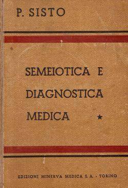 Semiotica e diagnostica medica Vol 1 e 2, P. Sisto