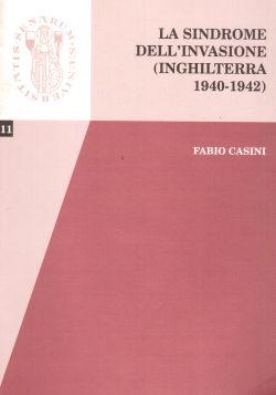 La sindrome dell'invasione (Inghilterra 1940-1942), Fabio Casini