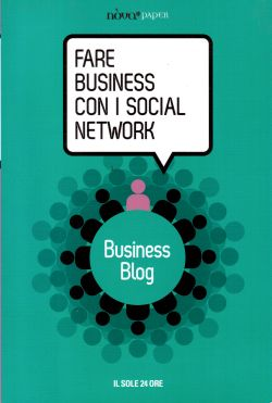 Fare business con i social network. Business blog, AA. VV.