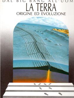 La Terra origine ed evoluzione. Dal Big Bang all'uomo, Anna Alessandrello