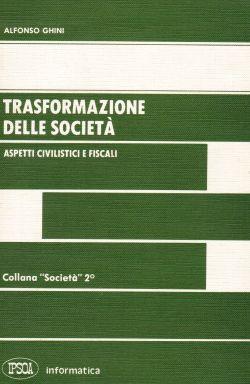 Trasformazione delle società, Alfonso Ghini