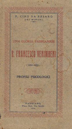 Una gloria fabrianese B. Francesco Venimbeni (1251-1322). Profili psicologici, P. Ciro da Pesaro