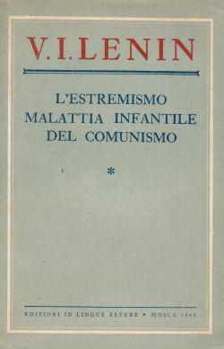 L'estremismo malattia infantile del comunismo, V. I. Lenin
