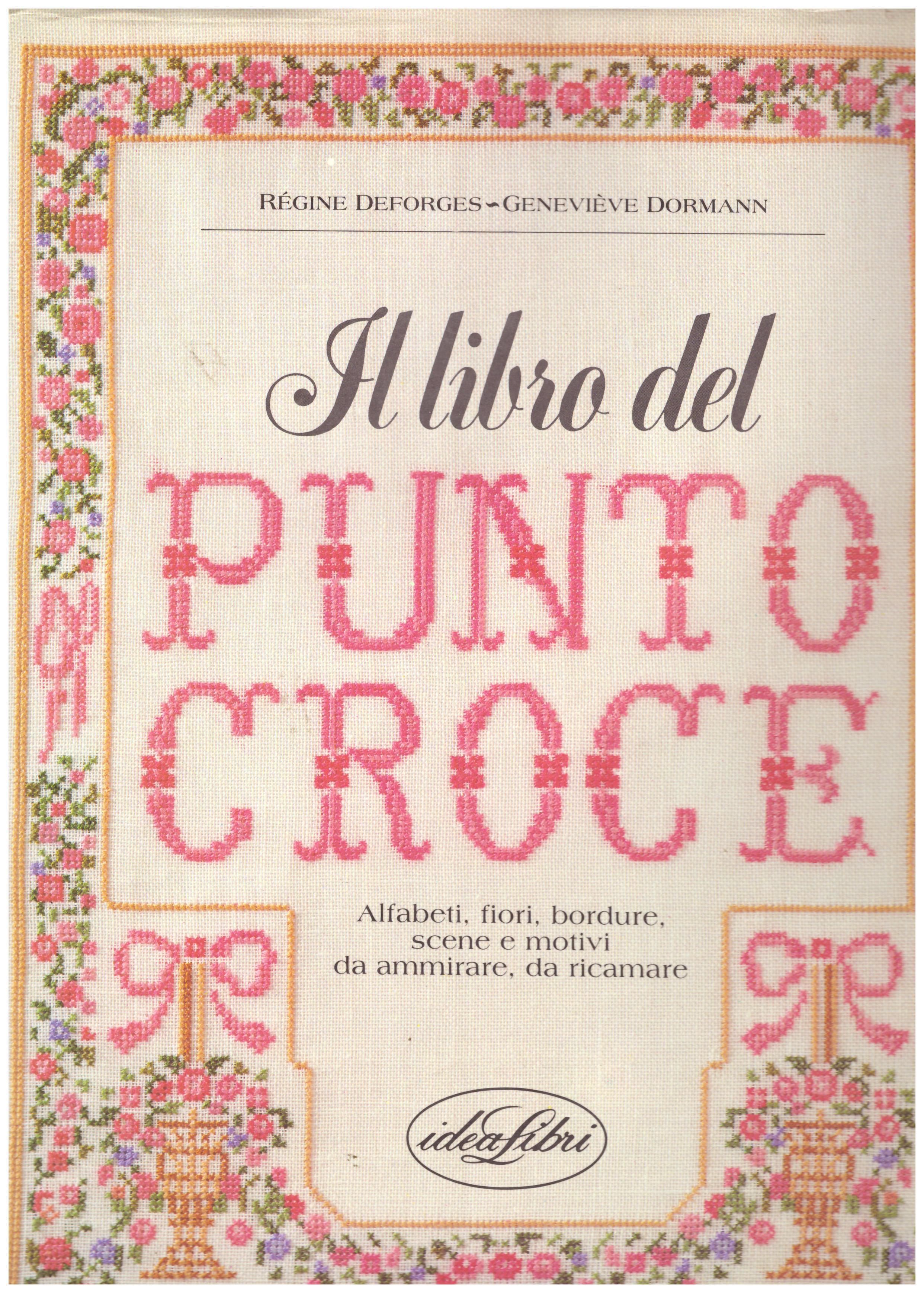 Manuali E Guide Il Libro Del Punto Croce Alfabeti Fiori Bordure